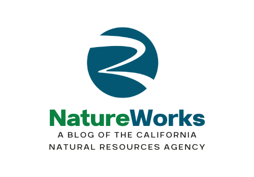 NatureWorks: A blog of the California Natural Resources Agency